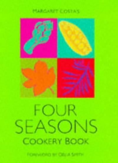 Margaret Costa's Four Seasons Cookery Book,Margaret Costa, Delia Smith