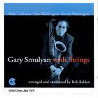 Gary Smulyan with Strings by Gary Smulyan (CD, Jul-1997, Criss Cross)