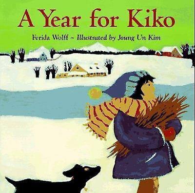 A Year for Kiko by Wolff, Ferida