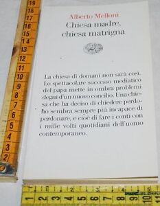 MELLONI-Alberto-CHIESA-MADRE-CHIESA-MATRIGNA-Einaudi-libri-usati