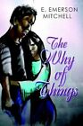 The Why of Things 9780595307692 by E. Emerson Mitchell Book