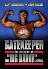 Gatekeeper: The Fighting Life of Gary 'Big Daddy' Goodridge by Gary Goodridge, Mark Dorsey (Paperback, 2012)