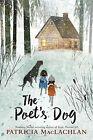 The Poet's Dog by Patricia MacLachlan (Hardback, 2016)