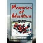 Memories of Adventure 9781425787929 by Jose D Fermin Hardback