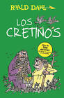 Los Cretinos / The Twits by Roald Dahl (Paperback / softback, 2016)