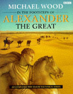 """AS NEW"" Wood, Michael, In the Footsteps of Alexander the Great, Book"