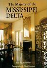 Majesty: The Majesty of the Mississippi Delta by Jim Fraiser (2002, Hardcover)