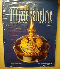 Deutsche Offiziershelme aus der Kaiserzeit 1870 bis 1918 Helme Pickelhauben Buch