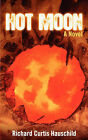Hot Moon by Richard Curtis Hauschild (Paperback / softback, 2010)