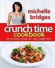 Crunch Time Cookbook von Michelle Bridges (2010, Taschenbuch)