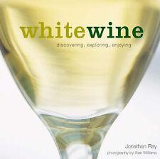 White Wine (Discovering Exploring Enjoying), Ray, Jonathan