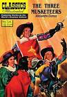 NEW The Three Musketeers (Classics Illustrated) by Alexandre Dumas