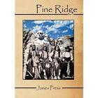 Pine Ridge 9781456845414 by James Press Paperback
