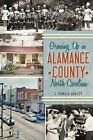 Growing Up in Alamance County, North Carolina by J Ronald Oakley (Paperback / softback, 2014)