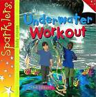 Underwater Workout by Clare Hibbert (Paperback, 2013)