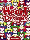 Dover Design Coloring Bks.: Heart Designs by Wil Stegenga and Coloring Books for Adults (2008, Paperback)