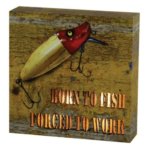 "LED Lit Box Sign /""Born To Fish Forced to Work/"" Fish Cabin Lodge Fishing 6x6/"""