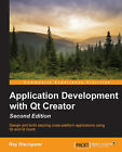 Application Development with QT Creator by Ray Rischpater (Paperback, 2014)