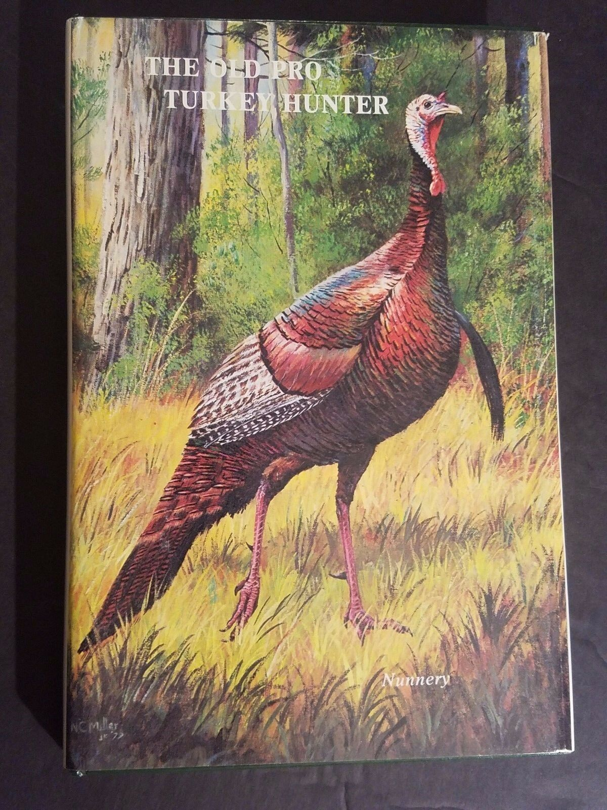 SIGNED by AUTOR - Gene Nunnery The Old Pro Turkey Hunter Hardcover 1980 1st Ed