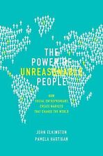 Leadership for the Common Good: The Power of Unreasonable People : How  Social Entrepreneurs Create Markets That Change the World by John Elkington  and