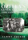 Ozella's General Store Cook Station, Missouri by Tammy Tucker (Hardback, 2013)