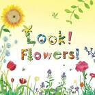 Look! Flowers! by Stephanie Calmenson (Hardback, 2016)