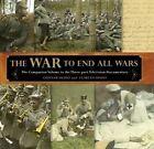 War to End All Wars: The Companion Volume to the Three-Part Television Documentary by Gunnar Dedio, Florian Dedio (Hardback, 2014)