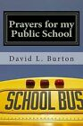 Prayers for My Public School: A Guide for Developing a Daily Prayer Habit for the Public School in Your Community. by MR David L Burton (Paperback / softback, 2013)