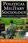 Political and Military Sociology, Volume 41: The Social Implications of National Defense: An Annual Review by Transaction Publishers (Paperback / softback, 2013)