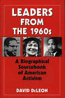 Leaders from the 1960s: A Biographical Sourcebook of American Activism by David DeLeon (Hardback, 1994)