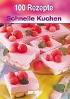 100 Rezepte Schnelle Kuchen (2012, Gebundene Ausgabe)