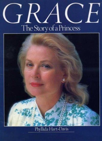 Grace: The Story of a Princess,Phyllida Hart-Davis