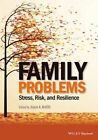 Family Problems: Stress, Risk, and Resilience by John Wiley & Sons Inc (Paperback, 2014)