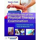 Fundamentals Of The Physical Therapy Examination Enhanced Edition by Stacie J. Fruth (Hardback, 2015)
