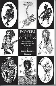 POWERS-OF-THE-ORISHAS-Santeria-and-Worship-of-Saints-Migene-Gonzalez-Wippler