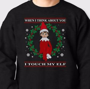 Funny Christmas Sweater.Details About I Touch My Elf Rude Funny Ugly Christmas Sweater T Shirt Holiday Crew Sweatshirt