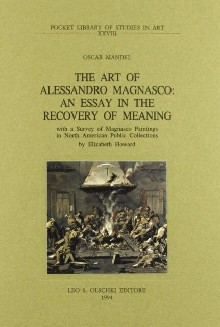 The art of Alessandro Magnasco. An essay in the recovery of meaning