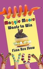 Maggie Moore Wants to Win : (a Children's Book for Ages 8,9,10,11,12) by...