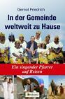 In der Gemeinde weltweit zu Hause von Gernot Friedrich (2015, Taschenbuch)