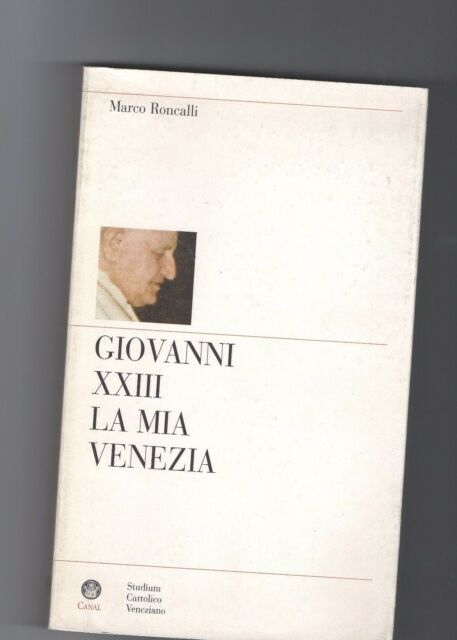 la mia venezia - giovanni XXIII° -  marco roncalli    -  dec1816