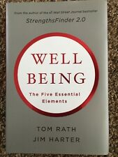 Wellbeing: the Five Essential Elements by Jim Harter and Tom Rath (2010, Hardcover)