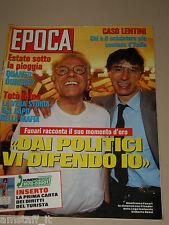 EPOCA=1992/2179=GIANFRANCO FUNARI=UMBERTO BOSSI=GIANLUIGI LENTINI=TOTO RIINA=