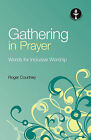Gathering in Prayer by Roger Courtney (Paperback, 2010)