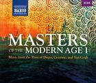 Masters of the Modern Age, Vol. 1: Music from the Time of Degas, Cezanne, and Van Gogh (CD, Apr-2013, 3 Discs, Naxos (Distributor))