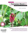 Foundation Expression Blend 2: Building Applications in WPF and Silverlight by Victor Gaudioso (Paperback, 2008)