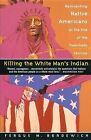 Killing the White Man's Indian by F. Bordewich (Paperback, 1997)