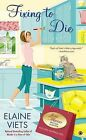 Fixing to Die: Josie Marcus, Mystery Shopper by Elaine Viets (Paperback / softback, 2013)