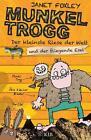 Munkel Trogg: Der kleinste Riese der Welt und der fliegende Esel von Janet Foxley (2013, Gebundene Ausgabe)