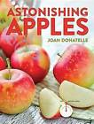 Astonishing Apples by Joan Donatelle (Paperback / softback, 2015)