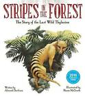 Stripes in the Forest: The Story of the Last Wild Thylacine by Aleesah Darlison (Hardback, 2016)